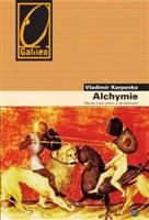ALCHYMIE - Nauka mezi snem a skutečností