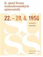II. sjezd Svazu československých spisovatelů 22.–29. 4. 1956 (protokol)