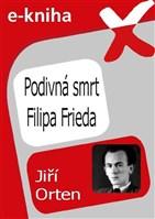 Podivná smrt Filipa Frieda