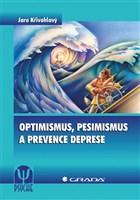 Optimismus, pesimismus a prevence deprese