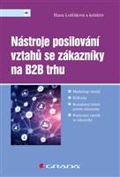 Nástroje posilování vztahů se zákazníky na B2B trhu