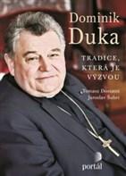 Dominik Duka – Tradice, která je výzvou