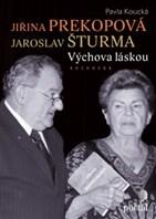 Jiřina Prekopová, Jaroslav Šturma - Výchova láskou
