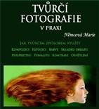 Tvůrčí fotografie v praxi