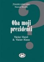 Oba moji prezidenti - Václav Havel a Václav Klaus