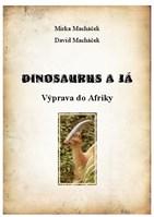 Dinosaurus a já