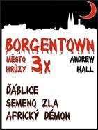3x Borgentown, město hrůzy
