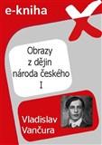 Obrazy z dějin národa českého I