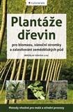 Plantáže dřevin pro biomasu, vánoční stromky a zalesňování zemědělských půd
