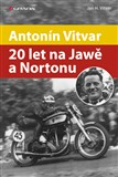 Antonín Vitvar - 20 let na Jawě a Nortonu