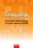 Český jazyk pro SOŠ a SOU