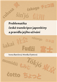 Problematika české transkripce japonštiny a pravidla jejího užívání