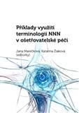 Příklady využití terminologií NNN v ošetřovatelské péči