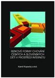 Rizikové formy chování českých a slovenských dětí v prostředí internetu