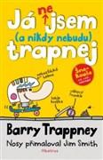 Já nejsem (a nebudu) trapnej - Barry Trappney