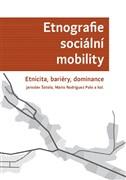 Etnografie sociální mobility. Etnicita, bariéry, dominance