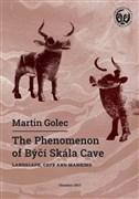The Phenomenon of Býčí Skála Cave. Landscape, Cave and Mankind