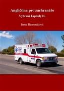 Angličtina pro lékaře, záchranáře a zdravotní sestry. Vybrané kapitoly II.