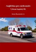 Angličtina pro lékaře, záchranáře a zdravotní sestry. Vybrané kapitoly III.