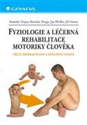 Fyziologie a léčebná rehabilitace motoriky člověka