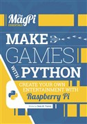 The MagPi Essentials - Make games with Python