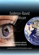 Evidence-Based Health Care. Zdravotnictví založené na vědeckých důkazech