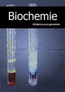 Biochemie – učebnice pro gymnázia
